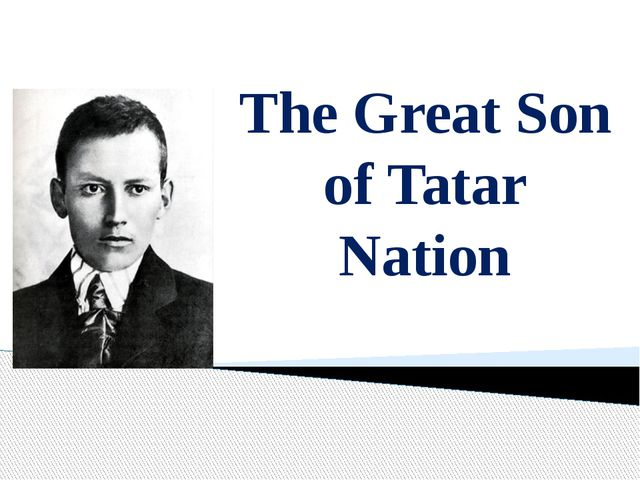 The Great Son of Tatar Nation