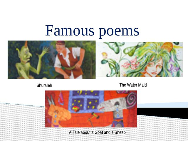 Famous poems Shuraleh The Water Maid A Tale about a Goat and a Sheep