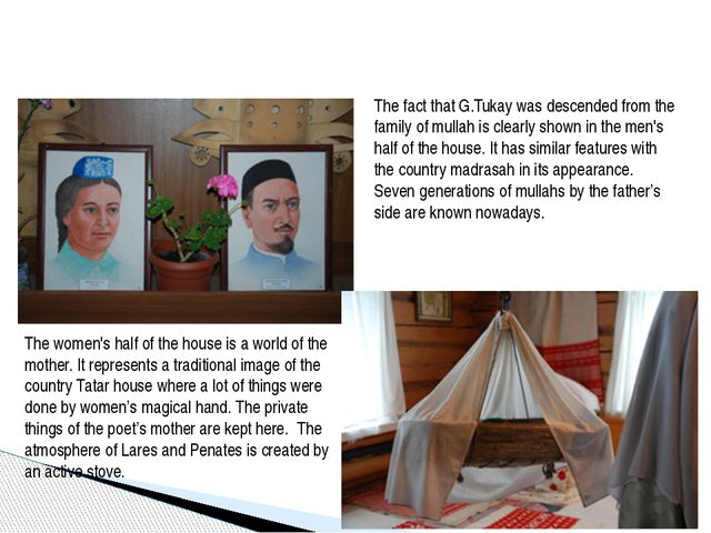 The fact that G.Tukay was descended from the family of mullah is clearly sho...