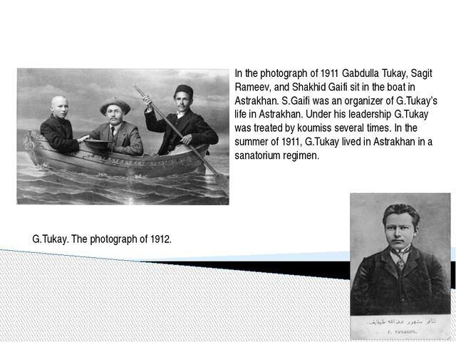 In the photograph of 1911 Gabdulla Tukay, Sagit Rameev, and Shakhid Gaifi si...