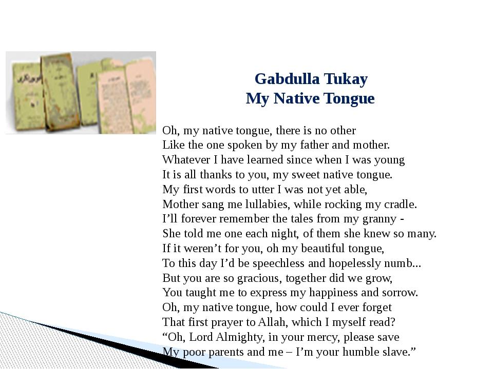 Gabdulla Tukay My Native Tongue  Oh, my native tongue, there is no other Li...