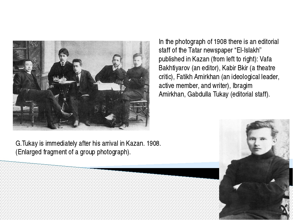 In the photograph of 1908 there is an editorial staff of the Tatar newspaper...