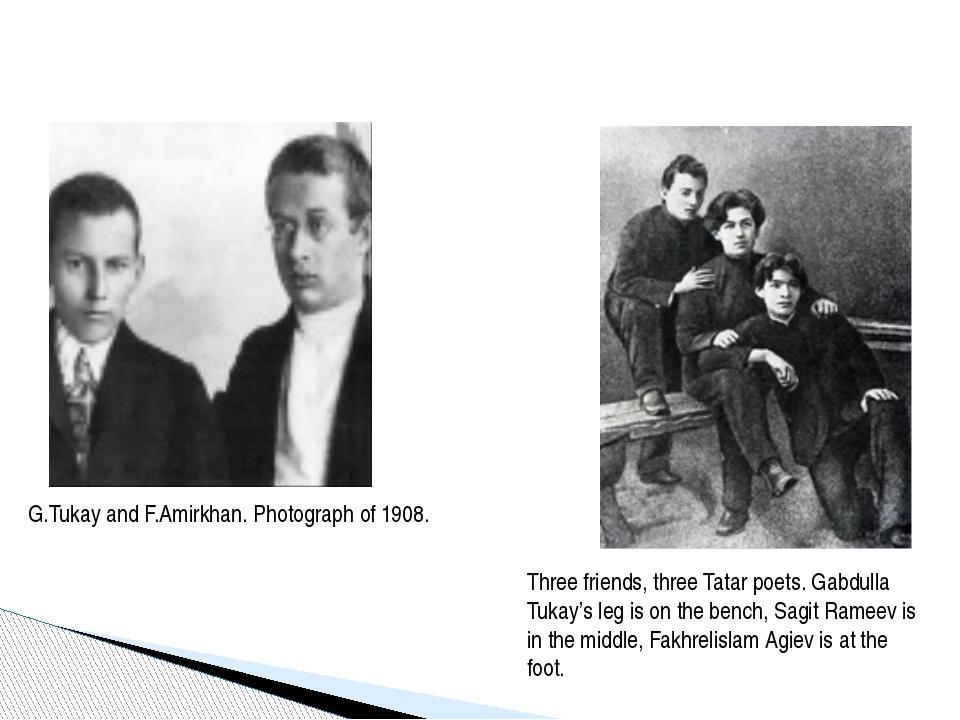 G.Tukay and F.Amirkhan. Photograph of 1908. Three friends, three Tatar poets...