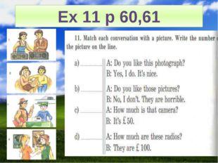 Ex 11 p 60,61