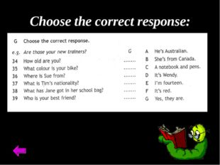 Choose the correct response: