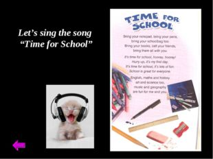 "Let's sing the song ""Time for School"""