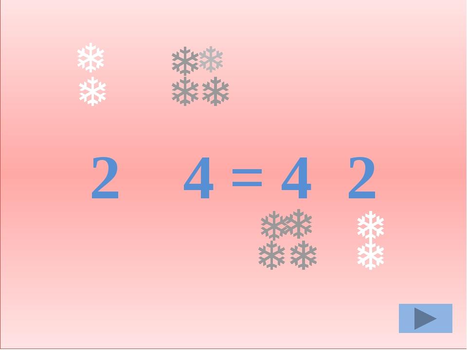 2 4 = 42