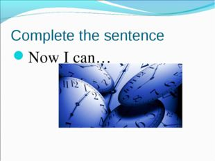 Complete the sentence Now I can…