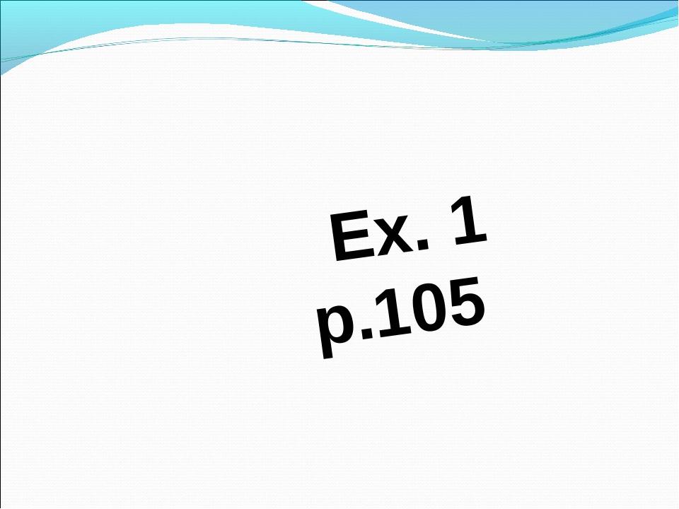 Ex. 1 p.105