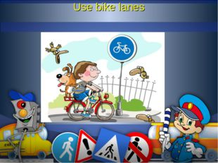 Use bike lanes