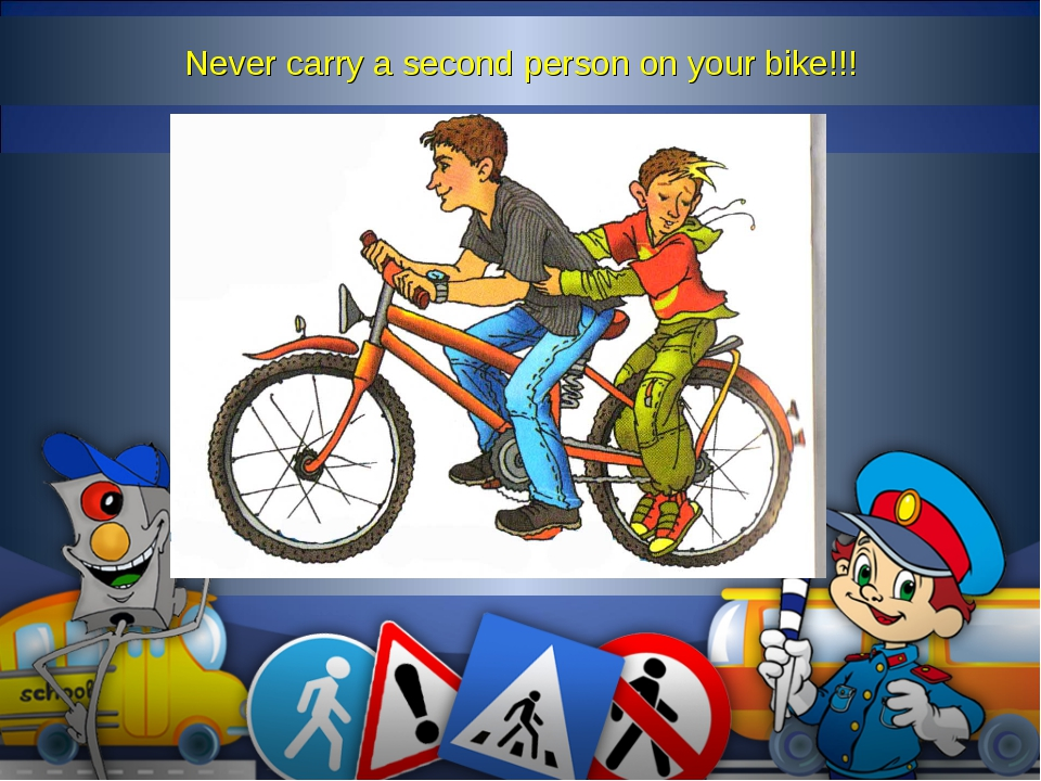 Never carry a second person on your bike!!!