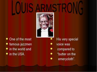 One of the most famous jazzmen in the world and in the USA. His very special