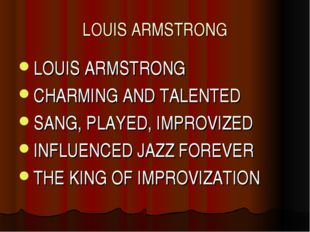 LOUIS ARMSTRONG LOUIS ARMSTRONG CHARMING AND TALENTED SANG, PLAYED, IMPROVIZE