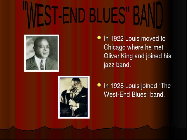 In 1922 Louis moved to Chicago where he met Oliver King and joined his jazz b...