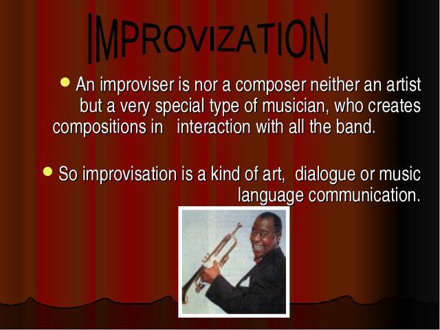 An improviser is nor a composer neither an artist but a very special type of...