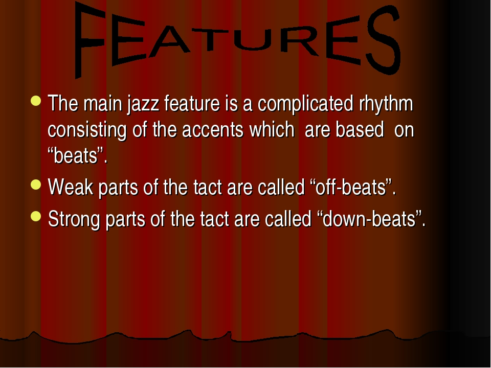 The main jazz feature is a complicated rhythm consisting of the accents which...