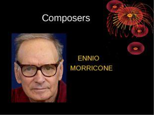 Composers ENNIO MORRICONE
