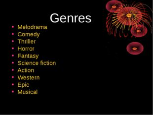 Genres Melodrama Comedy Thriller Horror Fantasy Science fiction Action Weste