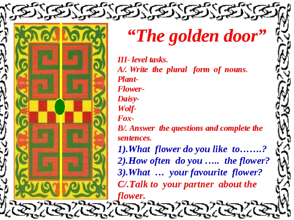 """""""The golden door"""" III- level tasks. A/. Write the plural form of nouns. Plant..."""