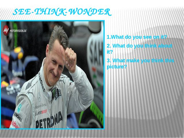 SEE-THINK-WONDER 1.What do you see on it? 2. What do you think about it? 3. W...