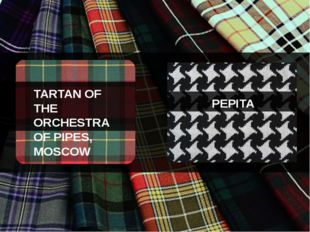 TARTAN OF THE ORCHESTRA OF PIPES, MOSCOW PEPITA