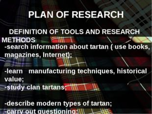 PLAN OF RESEARCH DEFINITION OF TOOLS AND RESEARCH METHODS -search informatio