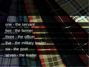 one - the servant two - the farmer three - the officer five - the military l