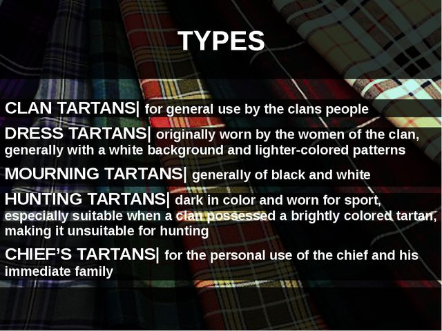 TYPES CLAN TARTANS| for general use by the clans people DRESS TARTANS| origi...