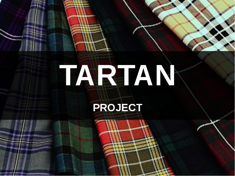 TARTAN PROJECT