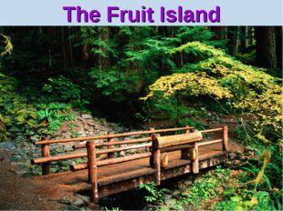 The Fruit Island
