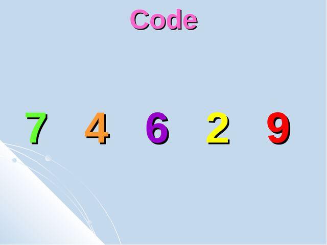 Code 7 4 6 2 9