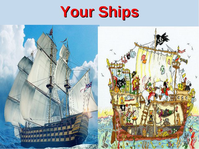 Your Ships