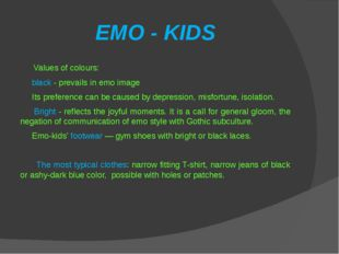 EMO - KIDS Values of colours: black - prevails in emo image Its preference ca