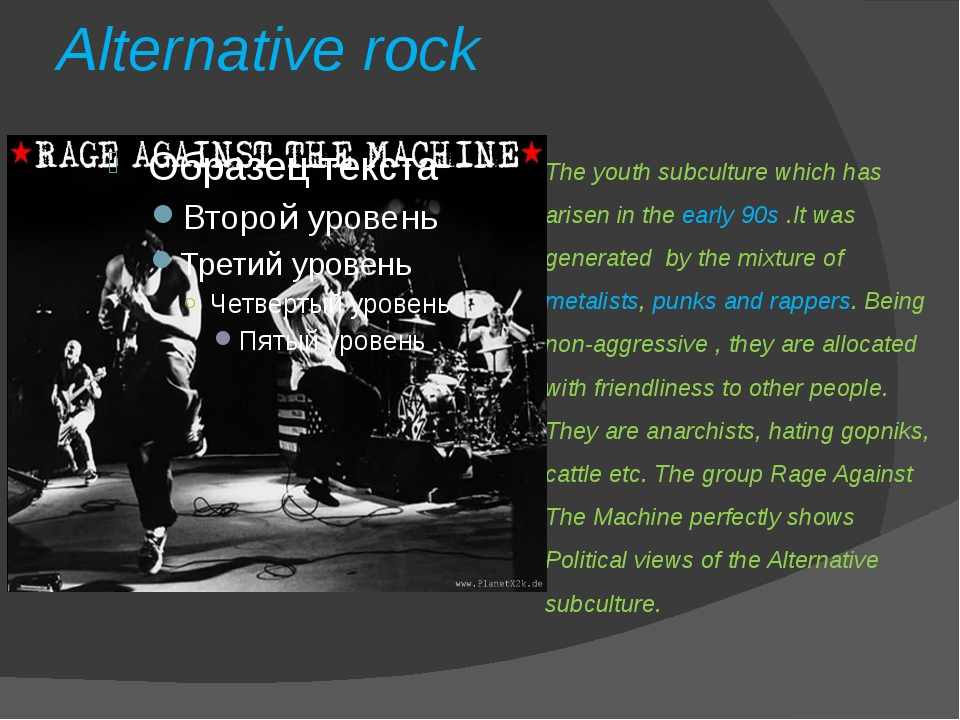 Alternative rock The youth subculture which has arisen in the early 90s .It w...