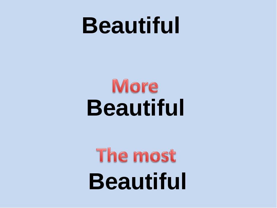 Beautiful Beautiful Beautiful