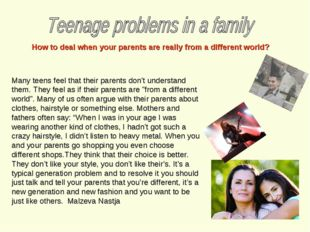 How to deal when your parents are really from a different world? Many teens f