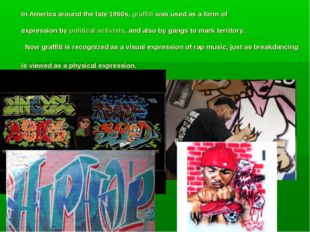 In America around the late 1960s, graffiti was used as a form of expression b