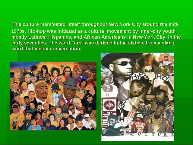 This culture manifested itself throughout New York City around the mid-1970s...