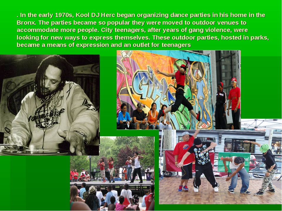. In the early 1970s, Kool DJ Herc began organizing dance parties in his home...