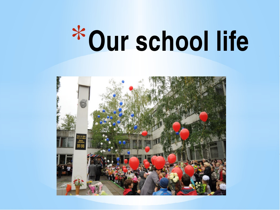 Our school life