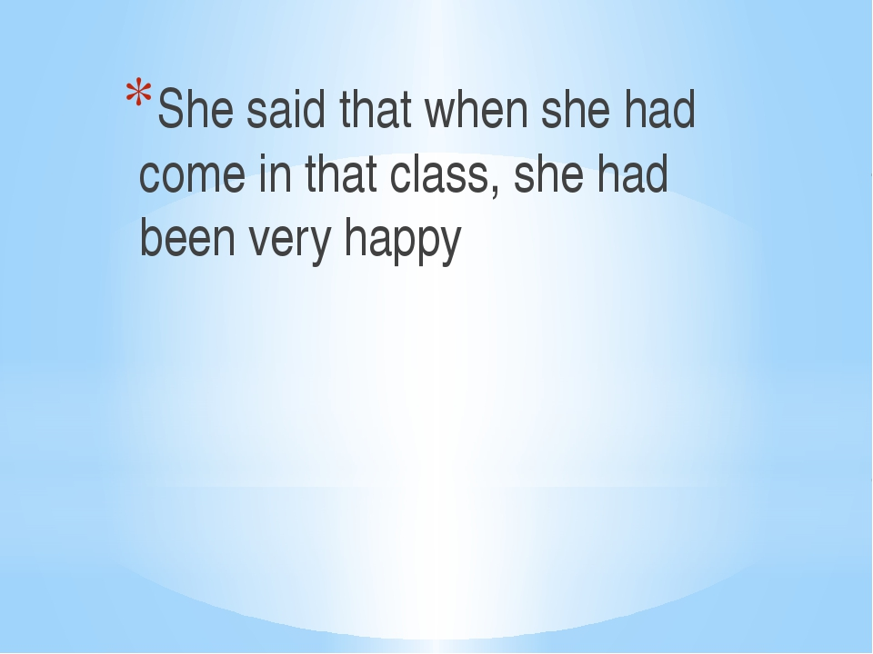 She said that when she had come in that class, she had been very happy