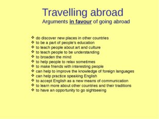 Travelling abroad Arguments in favour of going abroad do discover new places