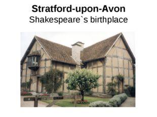Stratford-upon-Avon Shakespeare`s birthplace