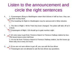 Listen to the announcement and circle the right sentences 1. If passengers fl