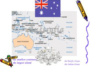 Australia the smallest continent the largest island the Pacific Ocean the Ind