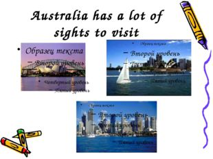 Australia has a lot of sights to visit