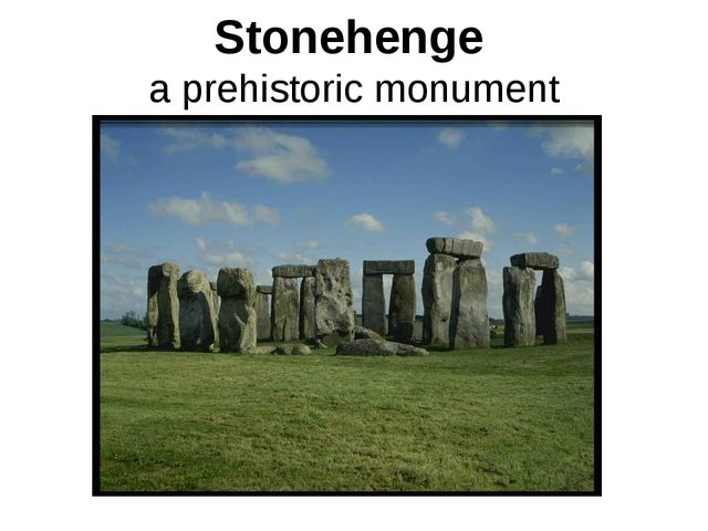 Stonehenge a prehistoric monument