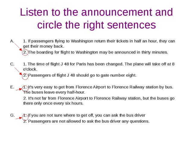 Listen to the announcement and circle the right sentences 1. If passengers fl...