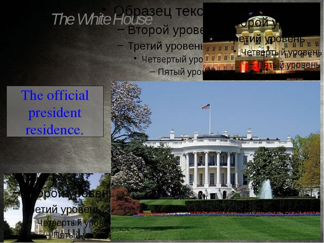 The official president residence. The White House
