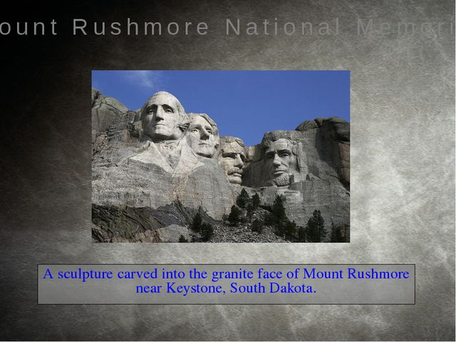 A sculpture carved into the granite face of Mount Rushmore near Keystone, So...